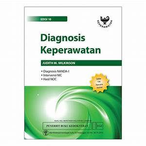 Diagnosis Keperawatan  : Diagnosis Nanda -1, Intervensi Nic, Hasil Noc